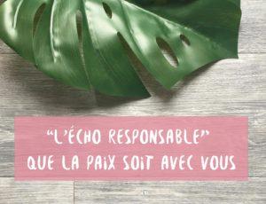 Texte sur l'image : L'écho responsable, que la paix soit avec vous